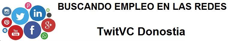 TwitVC Donostia. Ofertas de empleo, Facebook, LinkedIn, Twitter, Infojobs, bolsa de trabajo, cursos