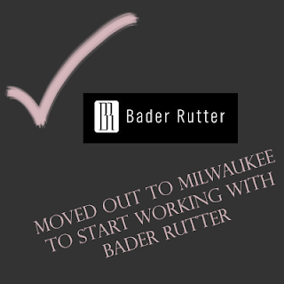 moved away to milwaukee and starting new internship with Bader Rutter