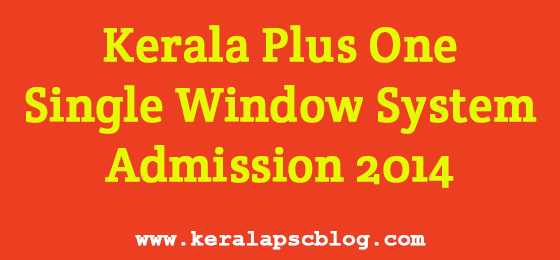 Kerala Plus One Single Window System (Ekajalakam) Admission 2014-15 Online Application