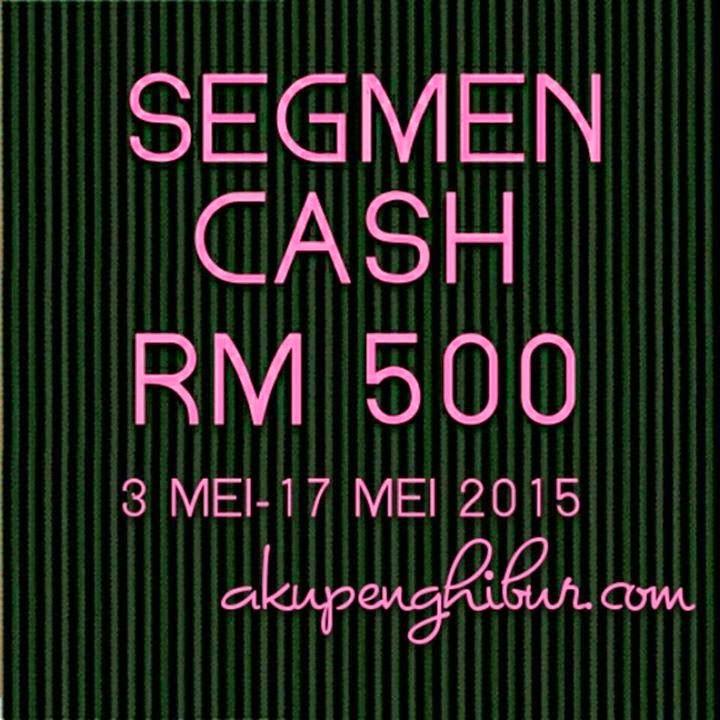 Segmen Cash RM500 2015 by Aku Penghibur