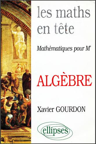 Livre : Les Maths en tête - Algebre, Cours et Exercices