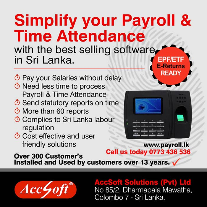 AccSoft is the Leader in IT based Accounting Solutions in Sri Lanka. With over 15 years of experience in the field, we have penetrated and implemented our System into diversified business sectors of prospective customers in Sri Lanka. AccSoft Solutions offers a wide range of Advanced, Powerful Payroll and Attendance Management systems that are on par with Global Standards. At AccSoft Solutions (Pvt) Ltd, we offer our clients the best value for money. Our Payroll and Time Attendance Software are developed with Quality, convenience and Performance in Mind.