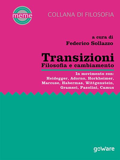 """FEDERICO SOLLAZZO (CURA), """"TRANSIZIONI. FILOSOFIA E CAMBIAMENTO"""""""