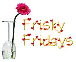 Frisky Fridays