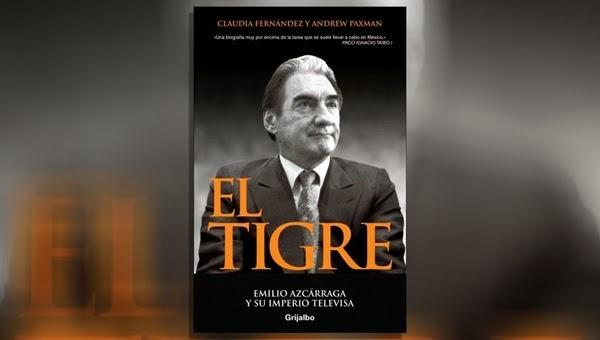 El Tigre: La Televisa de Emilio Azcárraga