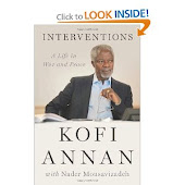 KOFI ANNAN - INTERVENTIONS: A LIFE IN WAR AND PEACE