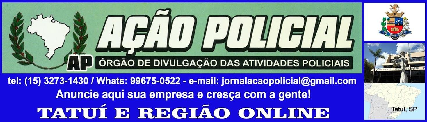 JORNAL AÇÃO POLICIAL TATUÍ E REGIÃO ONLINE