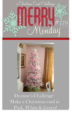 http://merrymondaychristmaschallenge.blogspot.ca/2015/11/merry-monday-179-pink-green-and-white.html