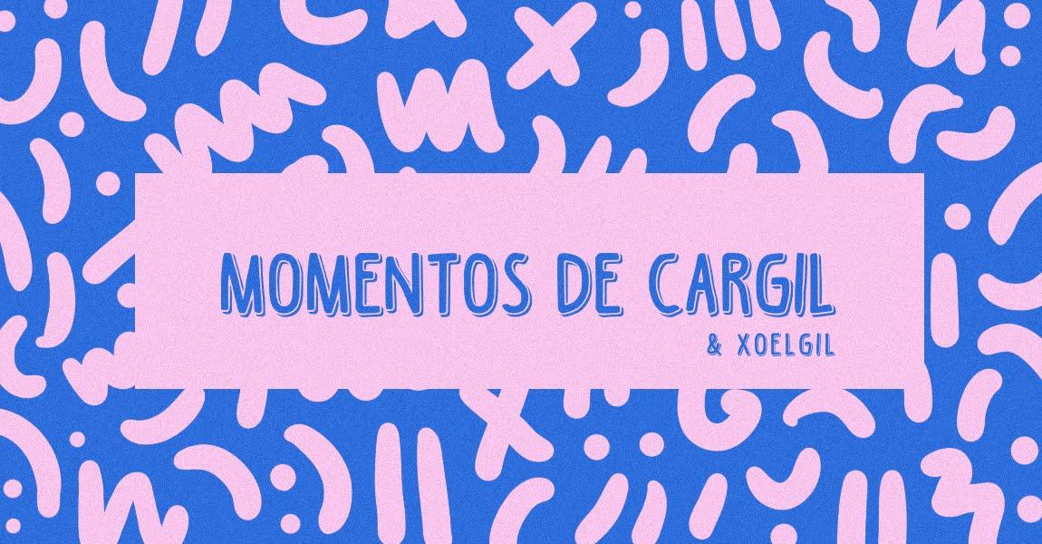 MOMENTOS De CarGil & XoelGil