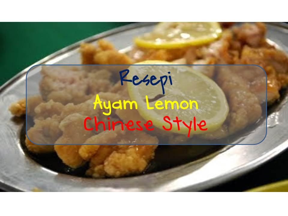 Resepi ayam lemon chinese style