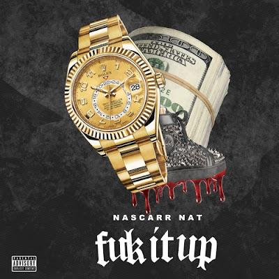 """NasCarr Nat (@NasCarrNat) - """"Fuk It Up"""" Prod. by @Mersanary76"""