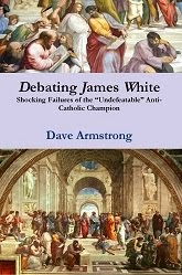 "NEW: <i>Debating James White: Shocking Failures of the ""Undefeatable"" Anti-Catholic Champion</i>"