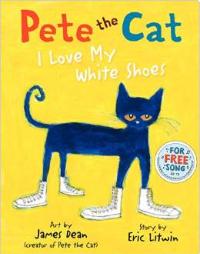 http://www.amazon.com/Pete-Cat-Love-White-Shoes/dp/0061906220/ref=sr_1_1?ie=UTF8&qid=1426462294&sr=8-1&keywords=pete+the+cat+i+love+my+white+shoes