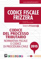 Codice del processo tributario 2015. Normativa fiscale e codice di procedura civile