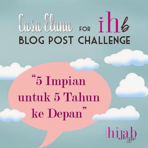 http://indonesian-hijabblogger.com/2015/04/casa-elana-for-ihb-blog-post-challenge/