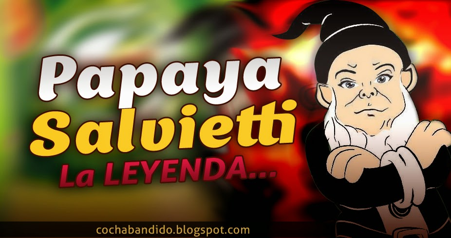 papaya-salvietti-la-leyenda-cochabandido-blog