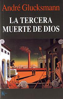 """La tercera muerte de Dios"" - A. Glucksmann"