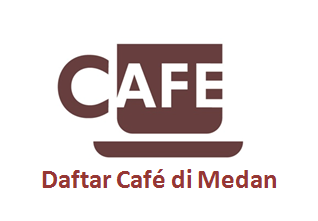 Daftar Cafe di Medan