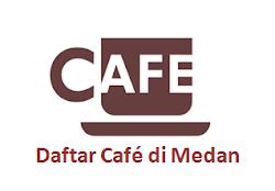 Daftar Cafe di Medan Menjadi Tempat Nongkrong Favorit Anak Medan