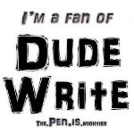 Dude Write - I'm a fan