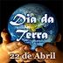 Dia Mundial da Terra, 22 de Abril