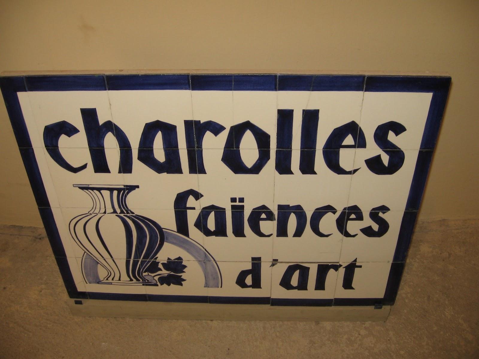 La vie est une rhapsodie: LA FAIENCERIE de CHAROLLES