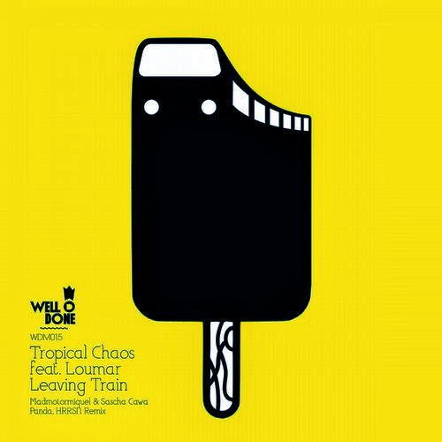 Tropical Chaos Ft. Loumar - Leaving Train (Remixes EP)
