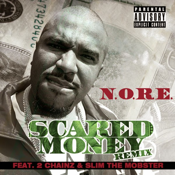 N.O.R.E. - Scared Money (Remix) (feat. 2 Chainz & Slim The Mobster) - Single Cover