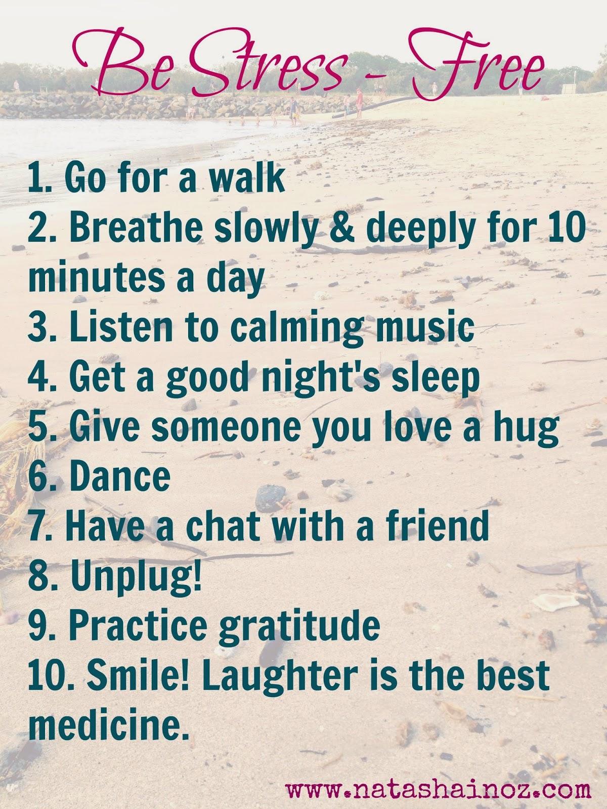 10 Ways to De-Stress, Be Stress-Free,