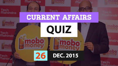 Current Affairs Quiz 26 December 2015