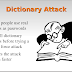 What is Dictionary Attacks? how Its Work