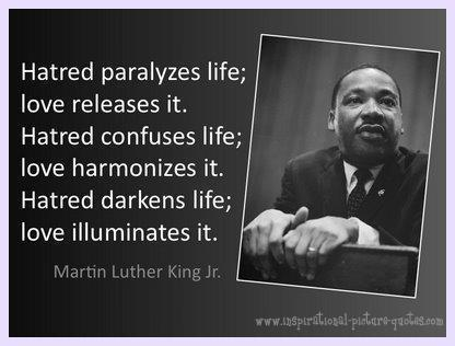 Hatred And Love Martin Luther King Quote - Inspirational ...