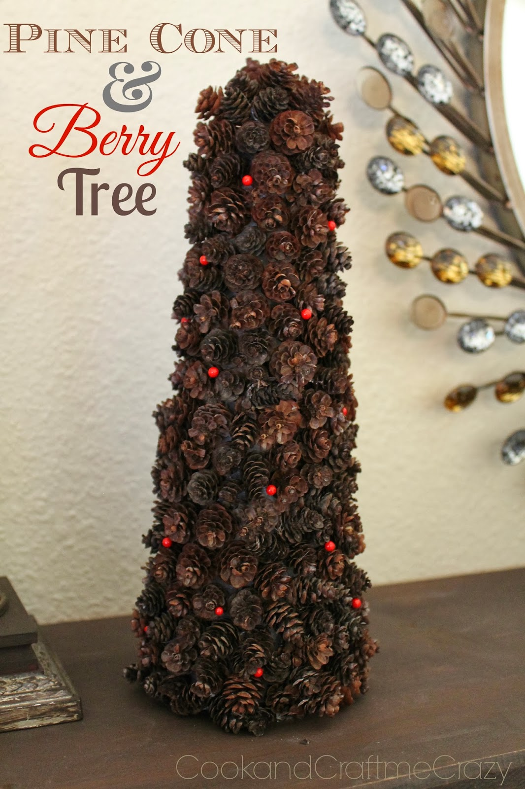Cook and craft me crazy pine cone berry tree christmas for What to do with pine cones for christmas