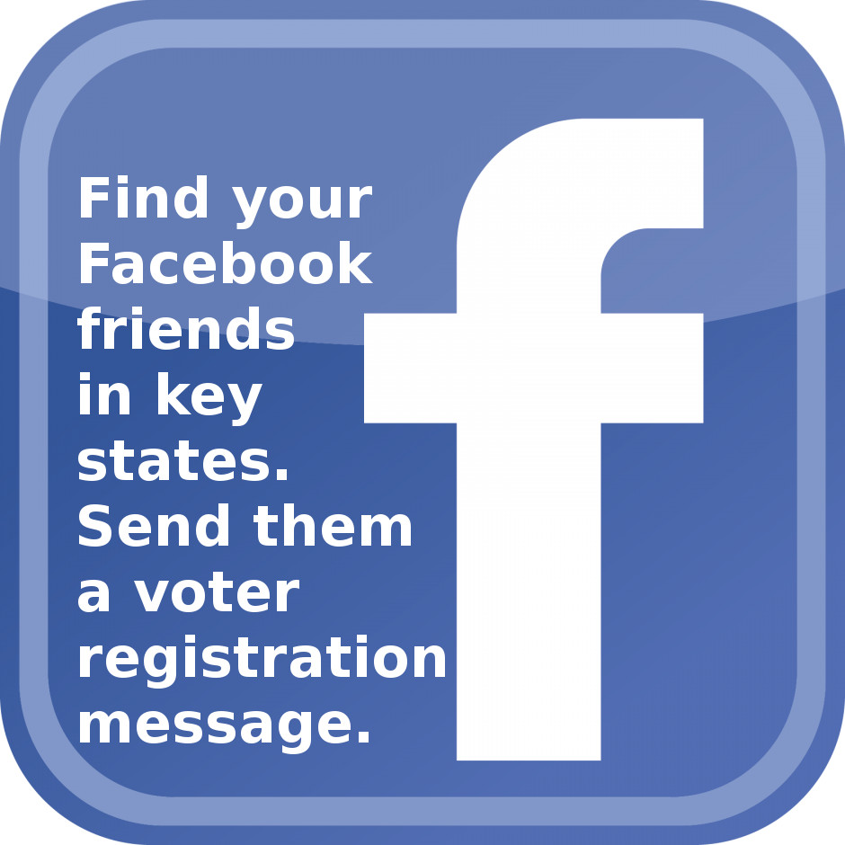 Contact your Facebook friends in key states!