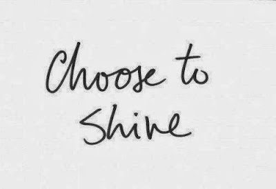 Choose To Shine Quotes