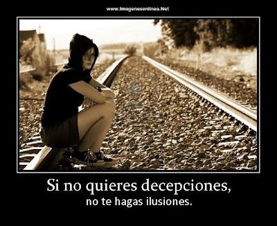 Si no quieres decepciones, no te hagas ilusiones