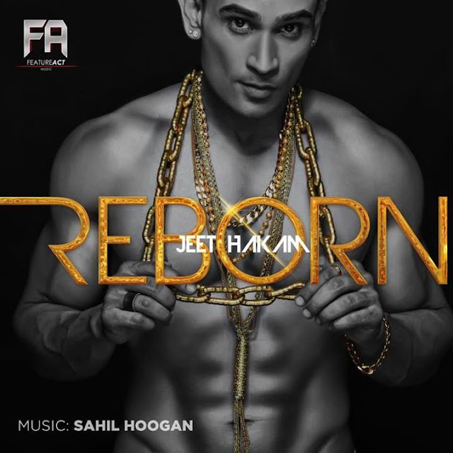 Reborn by JEET HAKAM Feat IKKA Album Out Soon