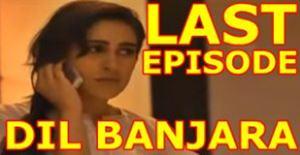 Dil Banjara Last Episode