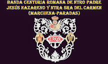 Banda Centuria Romana de Ntro. Padre Jesús Nazareno y Ntra. Sra. del Carmen