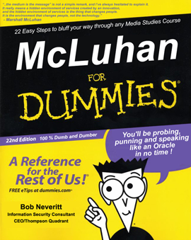 MCLUHAN FOR DUMMIES : Dumbing Down for WEB 2.0
