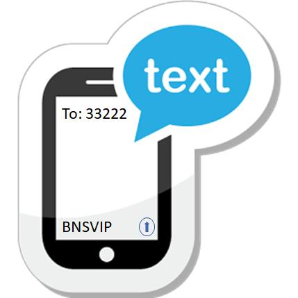 Text BNSVIP to 33222