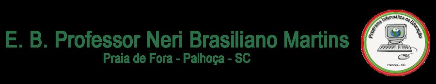E. B. Professor Neri Brasiliano Martins
