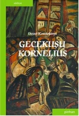 Dezső Kosztolányi - Gecekuşu Kornelius