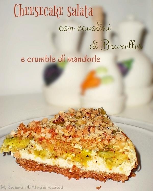 Cheesecake salata con cavolini di Bruxelles e crumble di mandorle