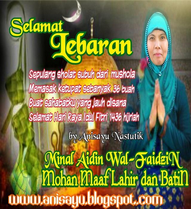 Kumpulan Sms Puisi Pantun Selamat Menyambut Lebaran Idul Fitri  H All By Anisayu Nastutik