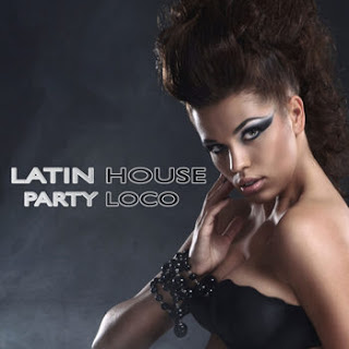 Latin House Party Loco – 2013