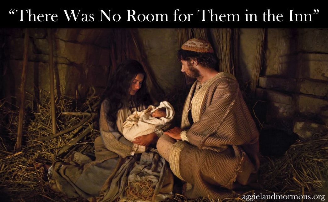 There Was No Room For Them In The Inn Aggieland Mormons