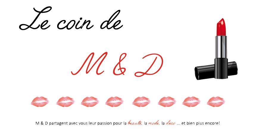 Le Coin de M & D