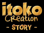ITOKO Création - Story-