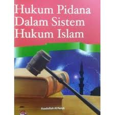 tesis hukum pidana islam When, in 2016, jokowi's government supported a symposium in which survivors spoke in public, there was a counterattack from retired generals and a once fringe vigilante group turned political powerbroker, the islam defenders' front, or fpi, accusing jokowi of being a communist himself this was the.